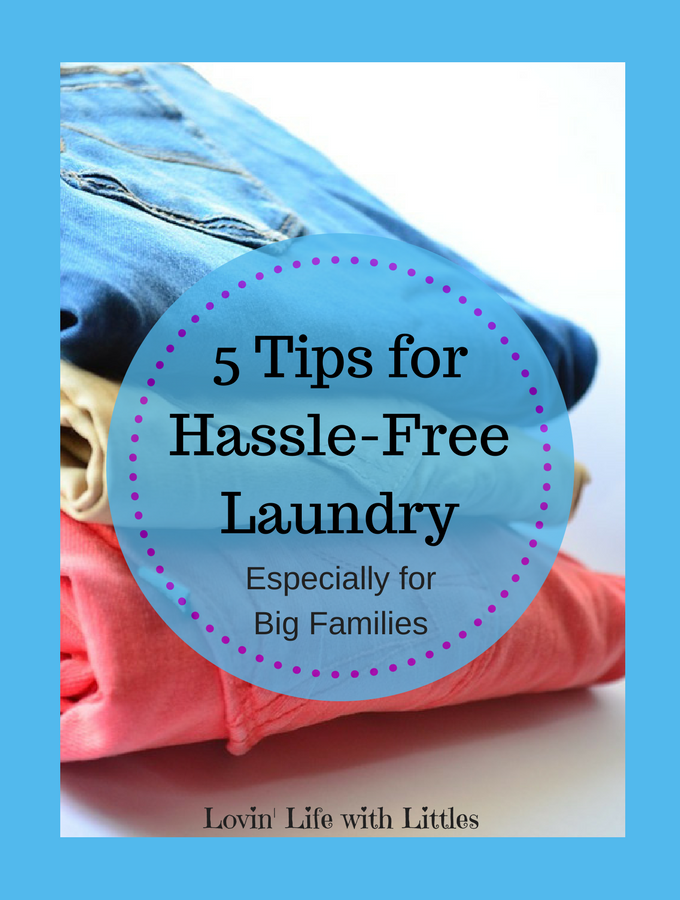 5 Tips for Hassle-Free Laundry (Especially for a Big ...